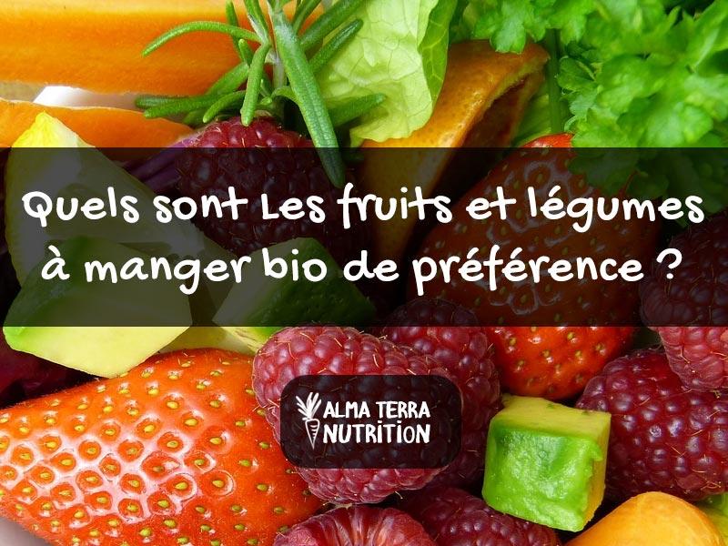 Quels sont les Fruits et Légumes à Manger Bio de Préférence ?